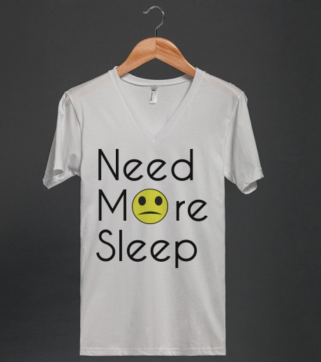 need more sleep | V-Neck T-shirt | Skreened