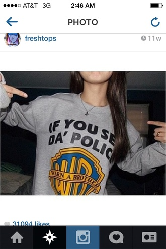 sweater if you see da police police da' police warn a brother warner brothers