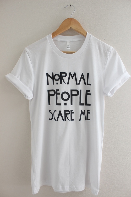 Normal people scare me white graphic top