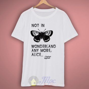 Not In Alice Wonderland T Shirt – Mpcteehouse.com