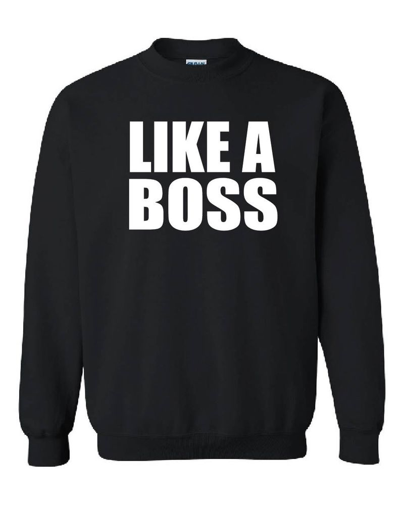 Like A Boss Jumper Sweatshirt Ladies Men 4 Colours s XXL | eBay