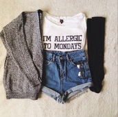 t-shirt,top,crop tops,white,black,quote on it,i'm allergic to mondays,allergic,mondays,cardigan,shorts,socks,monday,shoes,white top,shirt,cute top,tumblr girl,tumblr clothes,i'm not a morning person