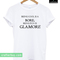 Being cool is a bore being fun is glamore t-shirt