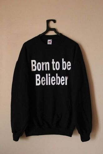 sweater perfect born be belieber justin bieber shirt justin bieber
