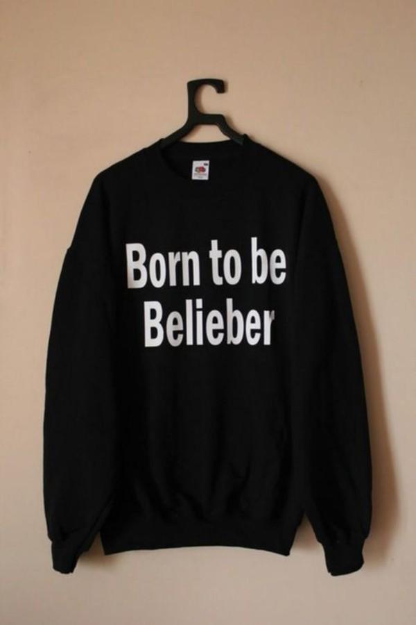 sweater perfect born be belieber justin bieber shirt justin bieber