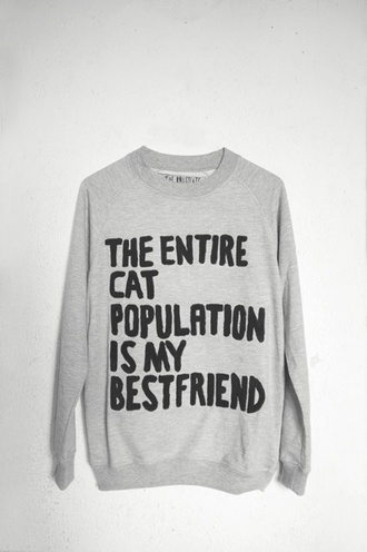 sweater cats kitten quote on it grey sweater gray hoodie winter sweater bestfriend cat population tumblr cat sweater sweatshirt gray bff jumper printed unique crazy cat lady grey jumper warm cute funny slogan jumper winter outfits quirky indie hipster grey textured sweater theentirecatpopulationismyfriend oversized sweater long sleeves blouse pullover cats pullover crew neck fall sweater tumblr