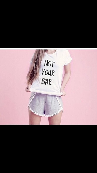 t-shirt bae shirt comment not your bae quote on it girls hottopic shorts cute