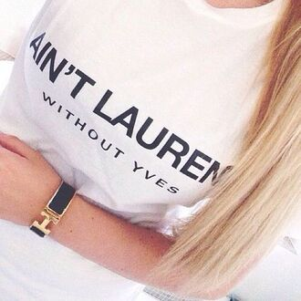 shirt ain't laurent saint laurent black and white aint laurent without yves t-shirt