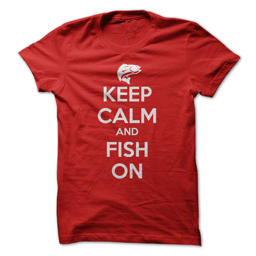 Keep Calm And Fish On T-Shirt & Hoodie
