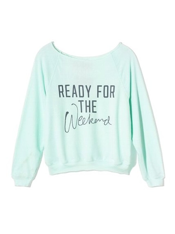 sweater blue weekend aqua t-shirt quote on it