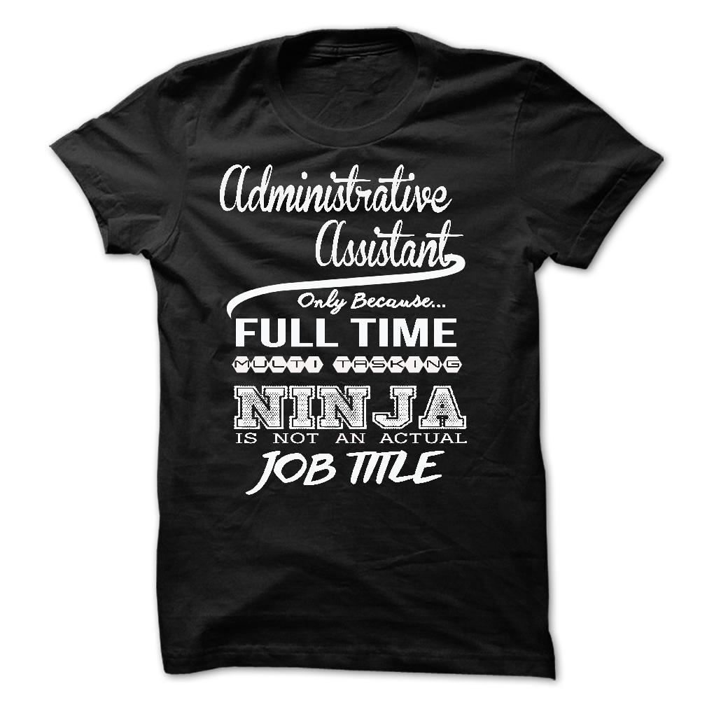 Administrative Assistant Full Time Multitasking T-Shirt & Hoodie