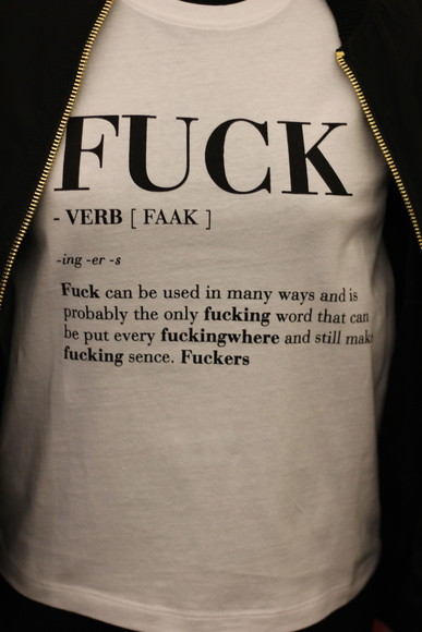 t-shirt shirt verb t-shirt t-shirt white white shirt quote on it funny word black t-shirt fuckkk definition fuck verb fuck definition unisex quote on it swear fuck yes funny shirt dictonary sweater white t shirt with words quote on it