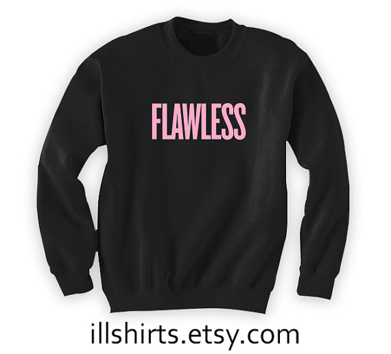 Flawless beyonce drunk in love crew neck unisex mens by illshirts
