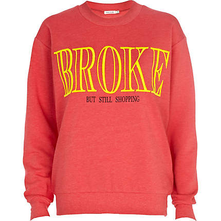 Pink broke but still shopping sweatshirt - sweaters / hoodies - t shirts / tanks / sweats - women ($56.00) - Svpply