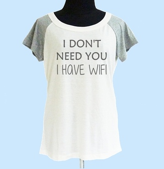 shirt quote on it saying tumblr shirt funny t-shirt wide neck shirt women tshirt teen girl shirt cute shirts women tops t-shirt raglan shirt