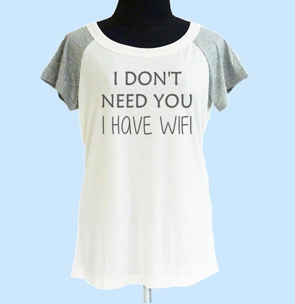 Shirt: quote on it, saying, tumblr shirt, funny t-shirt, wide neck ...