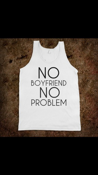 blouse no boyfriend no problem single gals cute shirt