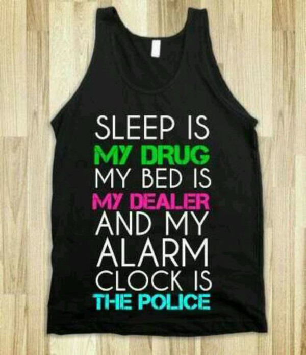 shirt sleep is my drug quote on it muscle t green shirt skreened
