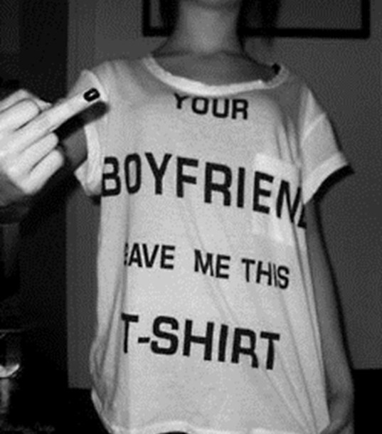 t-shirt white skreened white t-shirt your boyfriend gave me this t shirt shirt