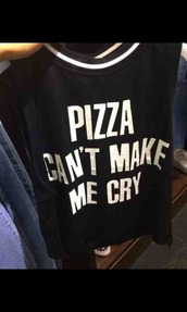 shirt,quote on it,pizza,peri.marie,galentines day,black,grunge,tumblr,tumblr top,pizza shirt,top,aesthetic,aesthetic grunge,90s grunge