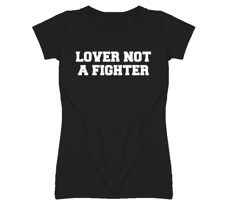 Lover Not a Fighter Little Mix Funny T Shirt