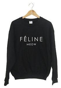Feline Meow Sweatshirt Sweater Jumper Cat Hipster Cara Tumblr Dope Swag | eBay