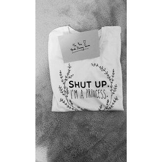 t-shirt yeah bunny white shut up princess white t-shirt shut up im a princess