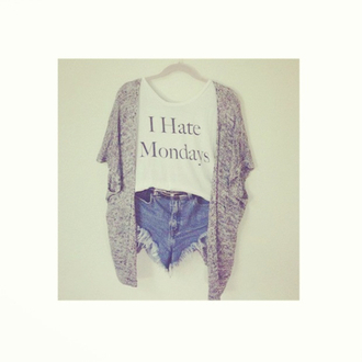 shirt fashion cute clothes outfit ariana grande i hate mondays mondays shorts sweater t-shirt monday cardigan