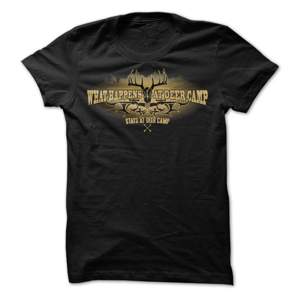 What Happens At Deer Camp T-Shirt & Hoodie