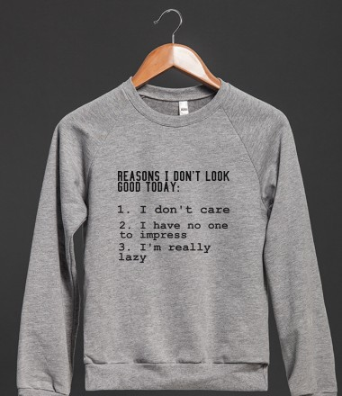 reasons i don't look good today | Crew Neck Sweatshirt | Skreened