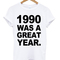 1990 was a great year t-shirt - stylecotton