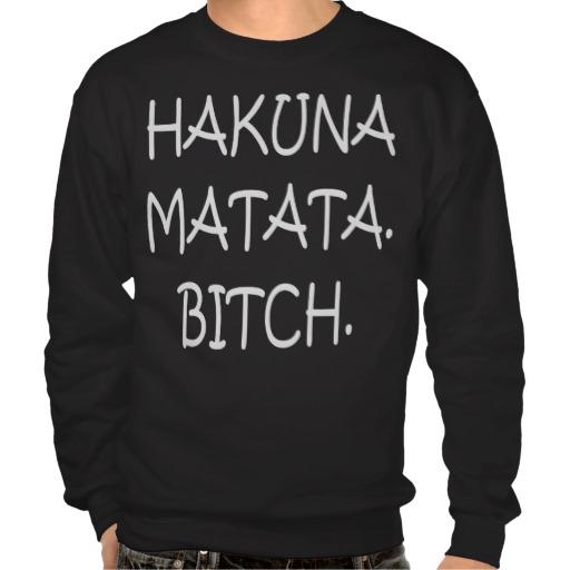 Hakuna Matata... Sweater Pull Over Sweatshirts from Zazzle.com