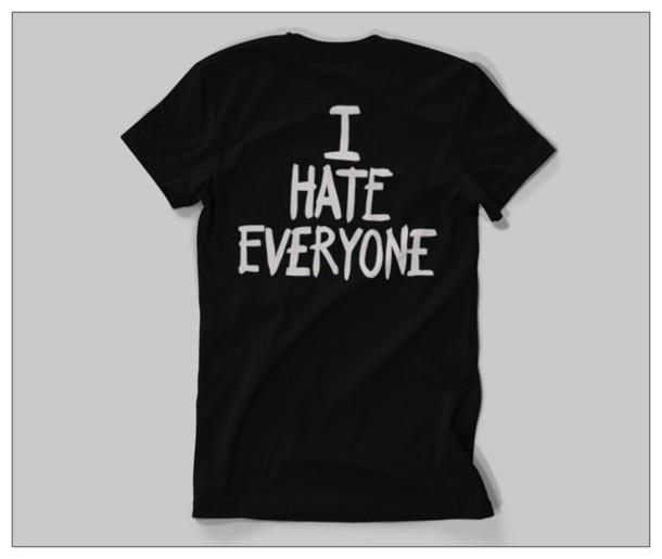 t-shirt i hate everyone hate
