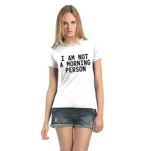 I am not a morning person white and black cotton women tshirt