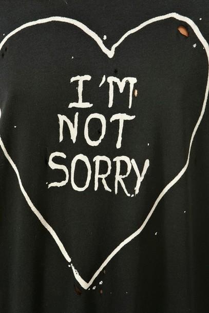 shirt im not sorry i'm not sorry heart black heart i'm not sorry ripped tee grunge
