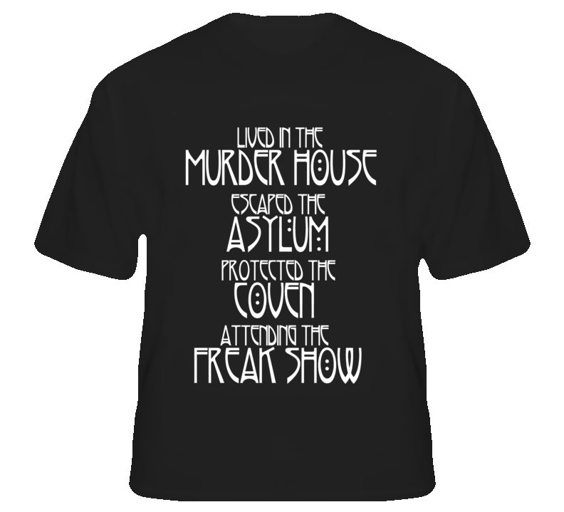 Lived In The Murder House Attending Freak Show T Shirt