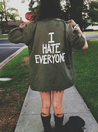 jacket green jacket army green jacket white writting i hate everyone tumblr shirt tumblr outfit tumblr jacket tumblr girl