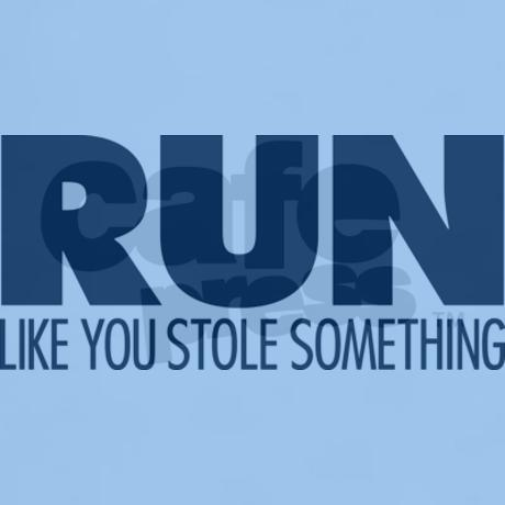 Run Like You Stole Something T-Shirt by kikodesigns