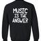 Music in the answer sweatshirt