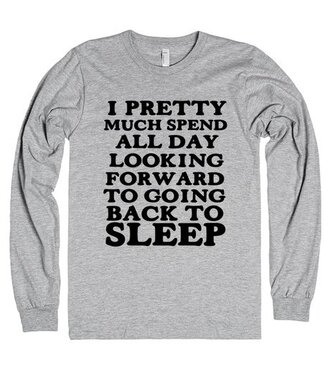 t-shirt sleep tired funny nap quote on it shirt sweatshirt lazy day