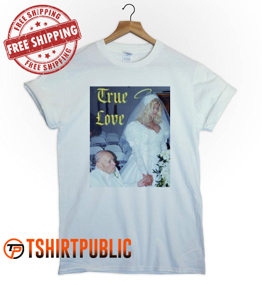True Love Anna Nicole Smith T Shirt Adult Free Shipping - Cheap Graphic Tees