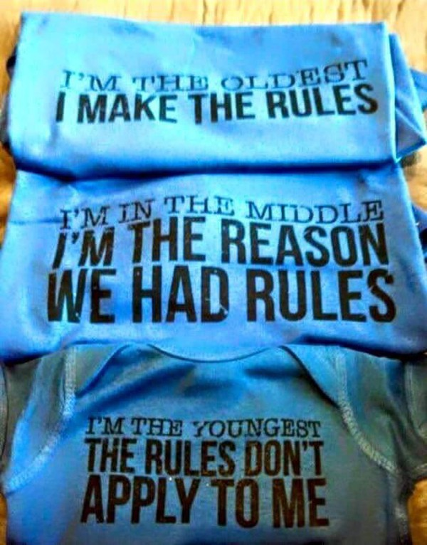 28af298481 Sibling Shirts: Oldest - Rule Maker, Middle - Reason For Rules ...