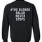 #the blonde salad never stops sweatshirt back
