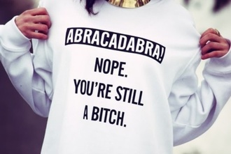 sweater bitch abracadabra whiter white sweater perfect