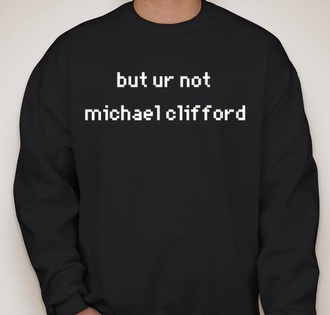 jacket but ur not michael clifford sweater black