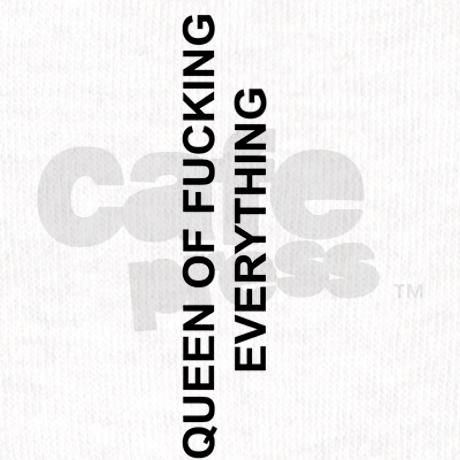 Queen of fucking everything iphone 5c case on cafepress.com