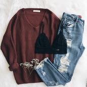jeans,ripped jeans,boyfriend jeans,ripped boyfriend jeans,blue jeans,blue ripped jeans,bralette,lace bralette,black bralette,bra,flowers,sweater,v neck,deep v neck sweater,oversized sweater,red sweater,wine red,brown sweater,brown,blue,style,teenagers,teen style