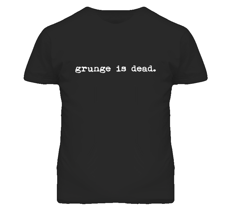 Grunge Is Dead Popular Nirvana Graphic T Shirt