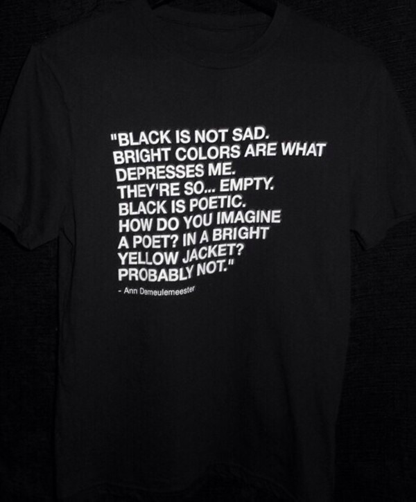 t-shirt sad depression basic black black shirt colorful shirt ann demeulemeester black t-shirt quote on it sweater grunge white