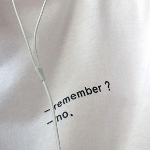 t-shirt white t-shirt tumblr tshirt white quote on it